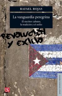 la-vanguardia-peregrina-el-escritor-cubano-tradici-rafael-rojas